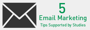 5 Email Marketing Tips Supported by Studies